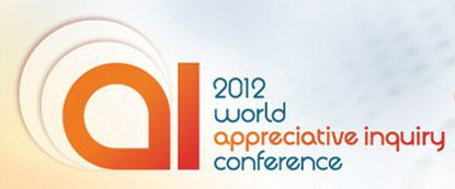 The World Appreciative Inquiry Conference 2012